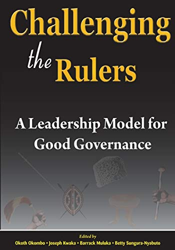 9789966258144: Challenging the Rulers. A Leadership Model for Good Governance