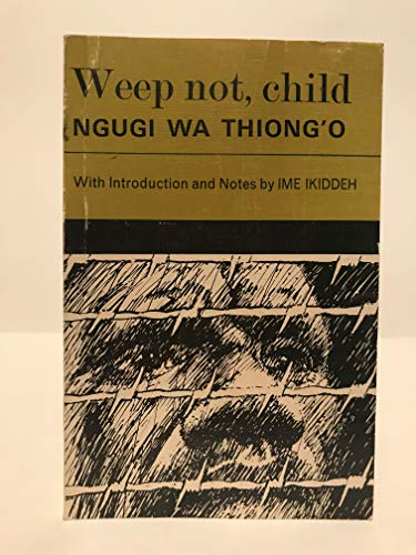 weep not child by ngugi wa Download and read weep not child by ngugi wa thiongo weep not child by ngugi wa thiongo now welcome, the most inspiring book today from a.
