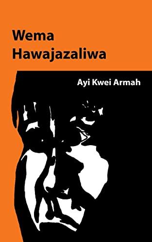 Wema Hawajazaliwa: Armah, Ayi Kwei