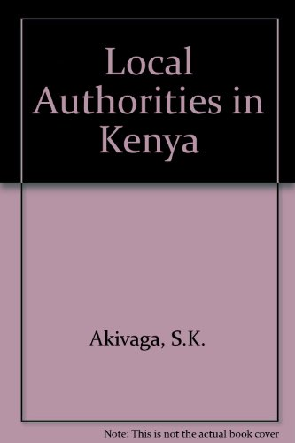 Local Authorities in Kenya: S. K. Akivaga; W. Kulundu-Bitonye; M. W. Opi