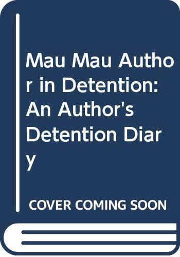 Mau Mau Author in Detention: An Author's: Wanjau, Gakaara Wa