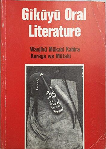 Gikuyu Oral Literature: Kabira, Wanjiku Mukabi, Muthahi, K.