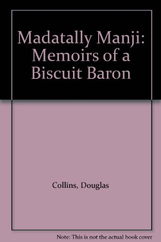 Madatally Manji: Memoirs of a Biscuit Baron: Collins, Douglas