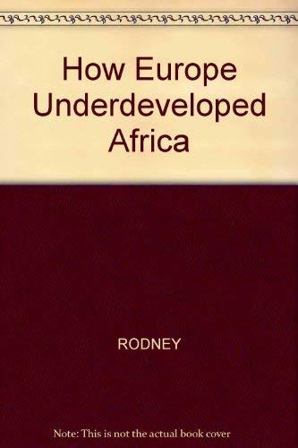 How Europe Underdeveloped Africa: Rodney Walter