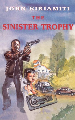 The Sinister Trophy (Secondary Readers) (9966466835) by John Kiriamiti