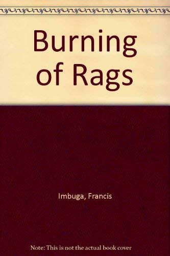 9789966467812: Burning of Rags