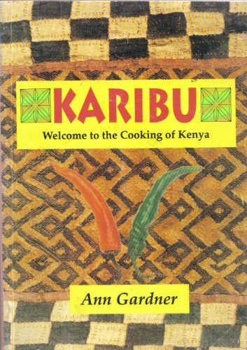 9789966469878: Karibu Welcome to the Cooking of Kenya (Kenway publications imprint)