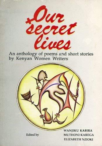 Our secret lives: An anthology of poems: WANJIKU ET AL.,