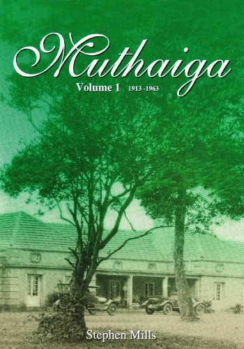 9789966709400: The History of Muthaiga Country Club: 1913-1963 v. 1