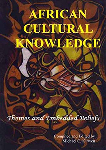 African Cultural Knowledge - Themes and Embedded Beliefs: Michael C. Kirwen