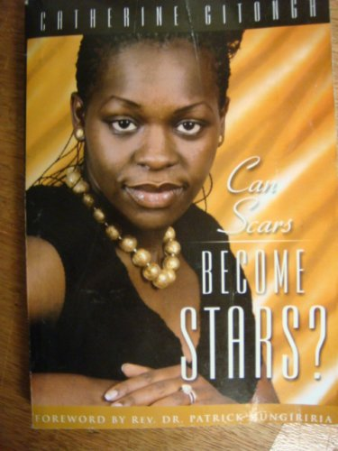9789966724106: Can Scars Become Stars? One Woman's Journey to Recovery