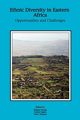 Ethnic Diversity in Eastern Africa. Opportunities and: Njogu, Kimani [Editor];