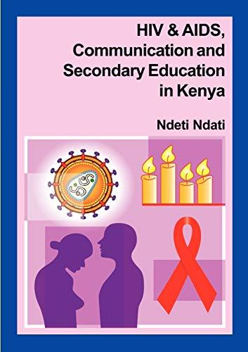 HIV and AIDS, Communication, and Secondary Education: Ndeti Ndati