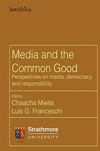 9789966738486: Media and the Common Good. Perspectives on media, democracy and responsibility