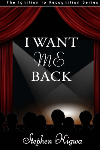 9789966743329: I Want Me Back: How to bake your life and celebrate it (Ignition To Recognition Series) (Volume 1)