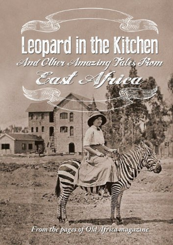 9789966757098: Leopard in the Kitchen: And Other Amazing Tales from East Africa