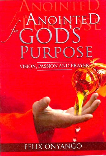 9789966790217: Anointed For God's Purpose (Vision, Passion & Prayer)