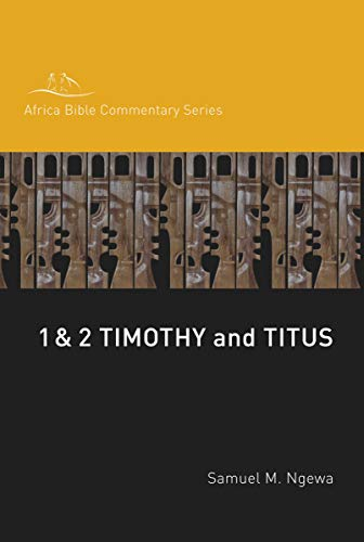 1 and 2 Timothy, Titus (Hippo/Africa Bible Commentary Series): Ngewa, Samuel