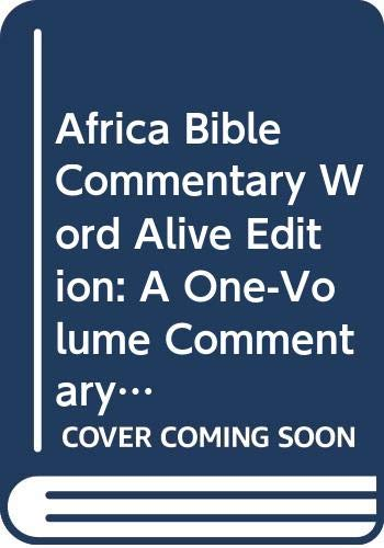 9789966805782: Africa Bible Commentary Word Alive Edition: A One-Volume Commentary written by 70 African Scholars