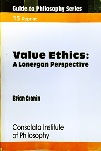 9789966820129: Guide to Philosophy Series Value Ethics: A Lonergan Perspective Consolata Institute of Philosophy
