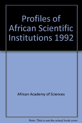 Profiles of African Scientific Institutions 1992: African Academy of Sciences