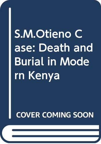 9789966846013: The S. M. Otieno Case: Death and Burial in Modern Kenya