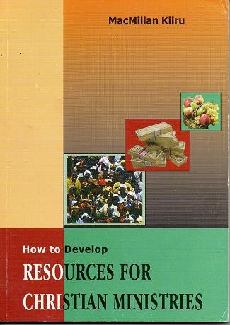 How to Develop Resources for Christian Ministries: MacMillan Kiiru