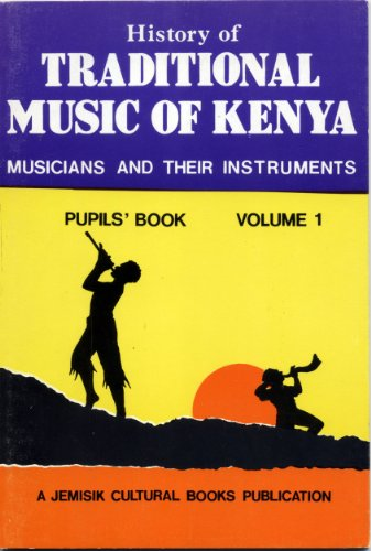 9789966858122: History of traditional music of Kenya: Musicians and Their Instruments (Pupils' Book)