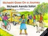 9789966884251: McHeshi Goes on a Journey: McHeshi Aenda Safari (The Mcheshi Series)