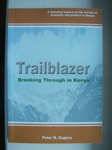 9789966940735: Trailblazer: Breaking Through in Kenya