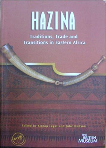 Hazina : Traditions, Trade and Transitions in: Kiprop Lagat (Editor),