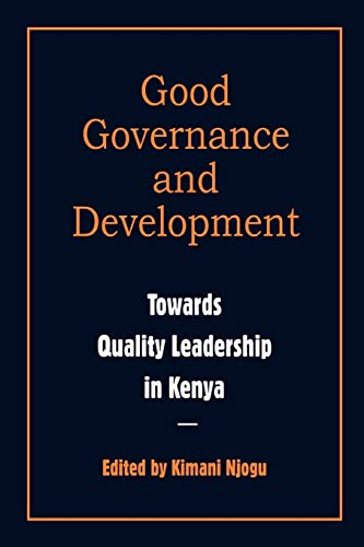 9789966974358: Governance and Development. Toward Quality Leadership in Kenya