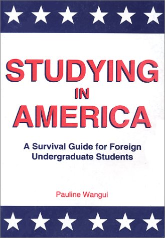 9789966977601: Studying In America: A Survival Guide for Foreign Undergraduate Students