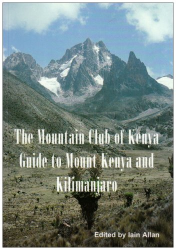Guide to Mount Kenya and Kilimanjaro: Iain Allan