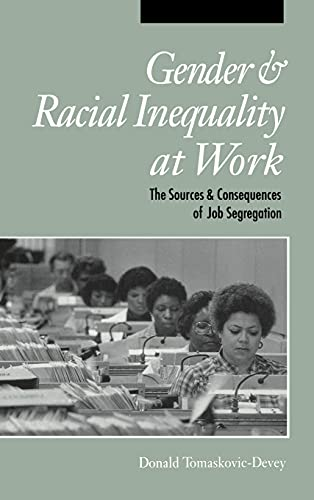 9789967351615: Gender and Racial Inequality at Work: The Sources and Consequences of Job Segregation (Cornell Studies in Industrial and Labor Relations)