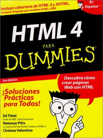 HTML 4 Para Dummies (Spanish Edition) (996837010X) by Tittel, Ed; Pitts, Natanya; Valentine, Chelsea