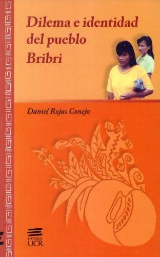 Dilema e Identidad del Pueblo Bribri (Colección Identidad Cultural): Daniel Rojas Conejo
