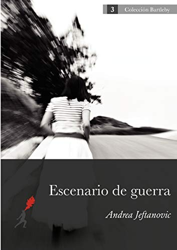 Escenario de Guerra (Spanish Edition): Jeftanovic, Andrea