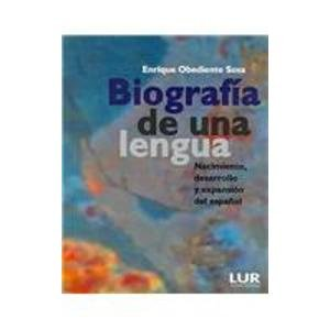 9789968801072: Biografia de una lengua/ Biography of a Language: nacimiento, desarollo y expansion del espanol/ Birth, Development and Expansion of Spanish (Spanish Edition)