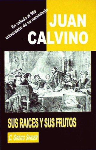 9789968894036: Juan Calvino: sus raíces y sus frutos