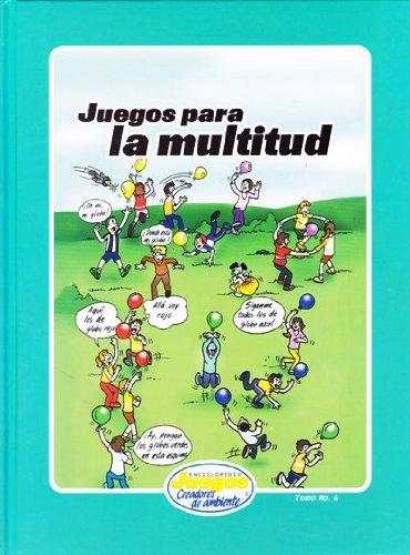 9789968922067: Juegos Para La Multitud (ENCICLOPEDIA JUEGOS CREADORES DE AMBIENTE)