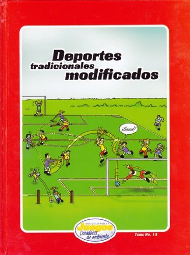 9789968922135: Deportes Tradicionales Modificados (ENCICLOPEDIA JUEGOS CREADORES DE AMBIENTE)
