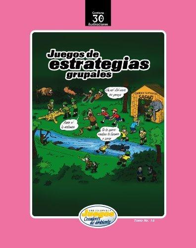 9789968922166: Juegos De Estrategias Grupales (ENCICLOPEDIA JUEGOS CREADORES DE AMBIENTE)