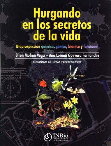 Hurgando en los Secretos de la Vida: Bioprespección, Química, Génica, Bi&...