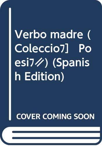 Verbo madre (Coleccion Poesia) (Spanish Edition): Istaru?, Ana