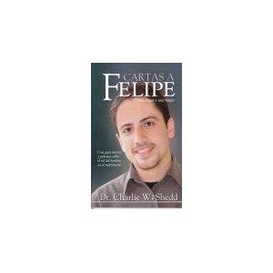 Cartas a Felipe (9789968985420) by Charlie W. Shedd
