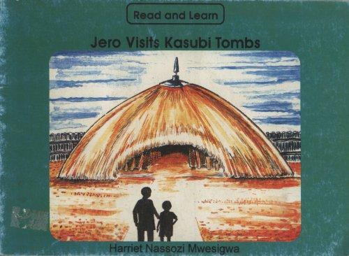 Jero Visits the Kasubi Tombs: Harriet Nassozi Mwesigwa