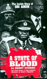A State of Blood: The Inside Story: Henry Kyemba