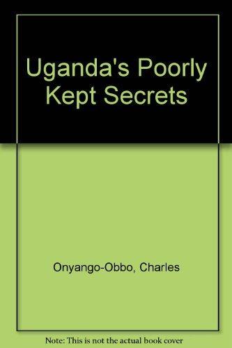 9789970021376: Uganda's Poorly Kept Secrets