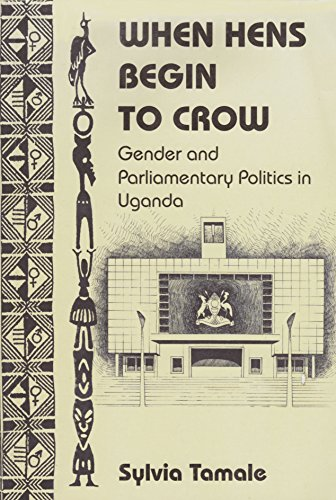 9789970021635: When Hens Begin to Crow: Gender and Parliamentary Politics in Uganda